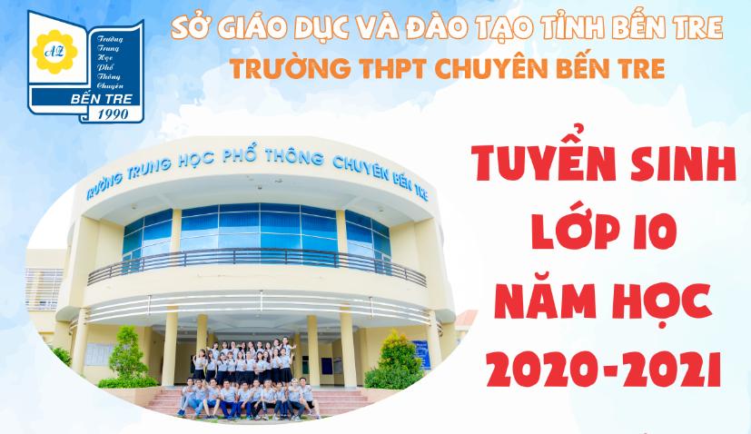 DANH SÁCH THÍ SINH ĐĂNG KÍ DỰ TUYỂN VÀO LỚP 10 CHUYÊN BẾN TRE NĂM HỌC 2020-2021